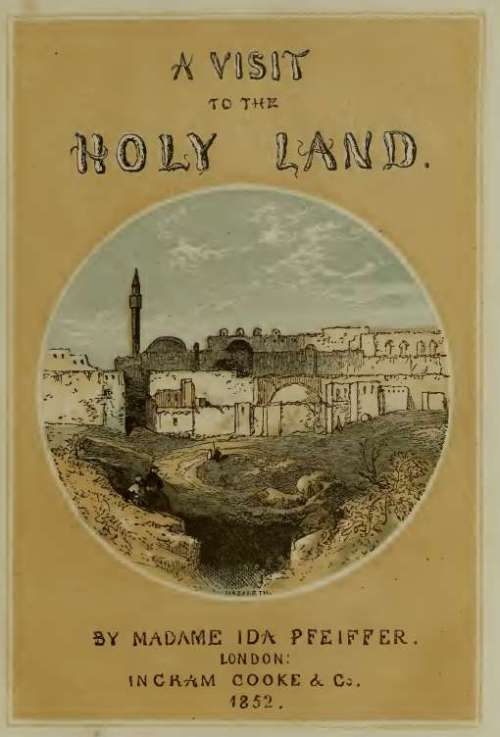 a visit to the holy land by ida pfeiffer